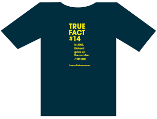 Buy our True Fact t-shirts! TRUE FACT #14 In 2003, Richard gave up the number 7 for lent. beyondtheironsea.com